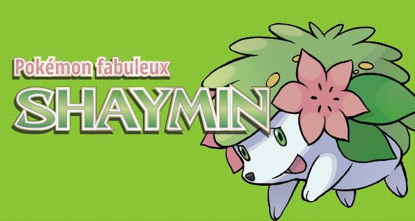Shaymin Pokémon 20 disponible via Cadeau Mystère