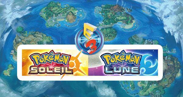 Résumé du Nintendo E3 en live sur Pokémon Soleil et Lune