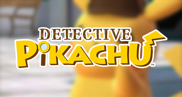 Détective Pikachu : nous l'avons fini et nous vous donnons notre avis !