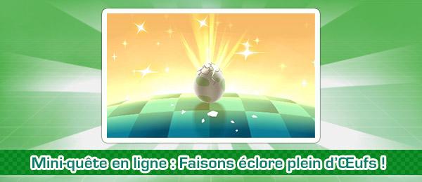 Mini quête Pokémon Ultra-Soleil et Ultra-Lune : Faisons éclore plein d'Œufs !